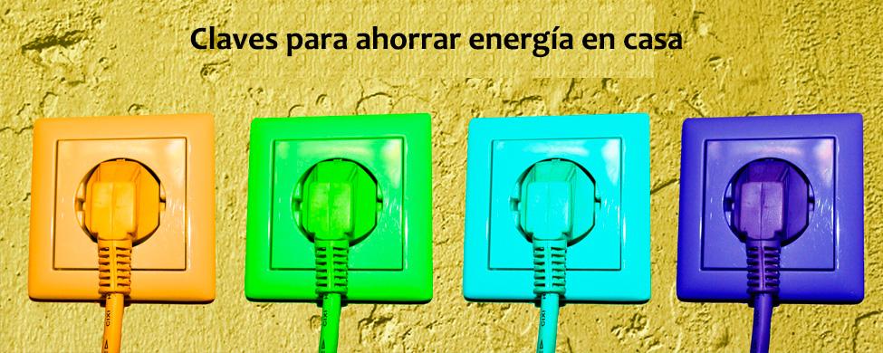 ¿Cómo ahorrar energía en casa y reducir el consumo en general? Aquí tienes todas las claves.