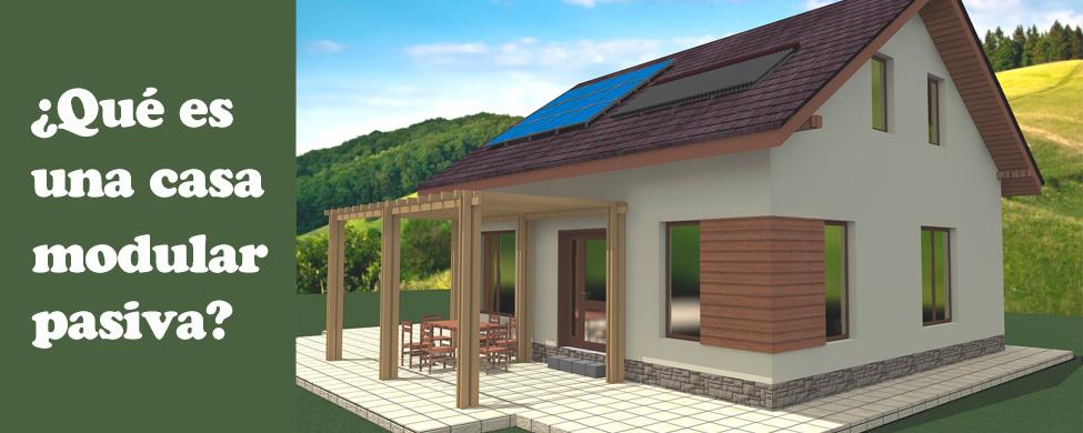 ¿Qué es una casa modular pasiva y cuáles son sus ventajas y características?