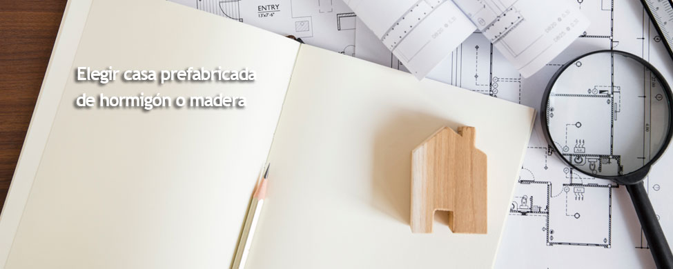 elegir una casa prefabricada de hormigón o de madera